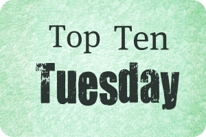Top Ten Tuesday (28)